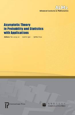 Asymptotic Theory in Probability and Statistics with Applications - Advanced Lectures in Mathematics (Hardback)