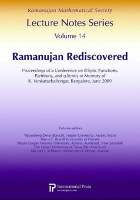 Ramanujan Rediscovered: Proceedings of a Conference on Elliptic Functions, Partitions, and q-Series in Memory of K. Venkatachaliengar, Bangalore, June 2009 (Paperback)