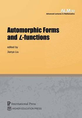 Automorphic Forms and L-functions - Advanced Lectures in Mathematics (Paperback)
