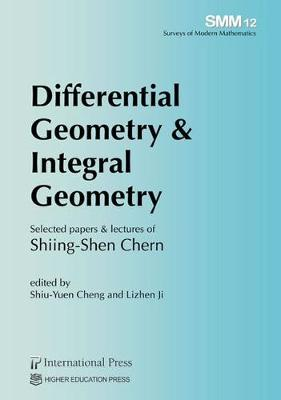Differential Geometry & Integral Geometry: Selected papers & lectures of Shiing-Shen Chern - Surveys of Modern Mathematics (Paperback)