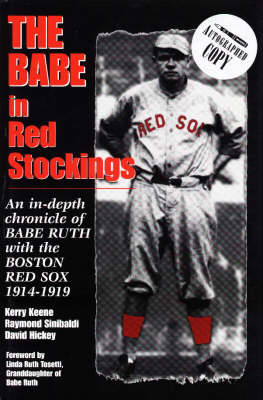 The Babe in Red Stockings: In-Depth Chronicle of Babe Ruth with the Boston Red Sox, 1914-1919 (Hardback)