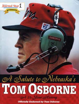 A Salute to Nebraska's Tom Osborne (Hardback)