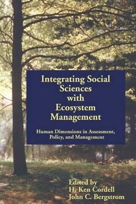 Integrating Social Sciences with Ecosystem Management: Human Dimensions in Assessment Policy, & Management (Paperback)