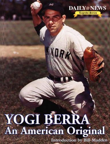 Yogi Berra: An American Original - Daily News Legends S. (Hardback)