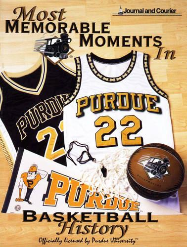 Most Memorable Moments in Purdue Basketball History (Hardback)