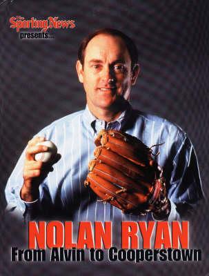Nolan Ryan: From Alvin to Cooperstown (Hardback)