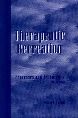 Therapeutic Recreation: Processes and Techniques (Paperback)