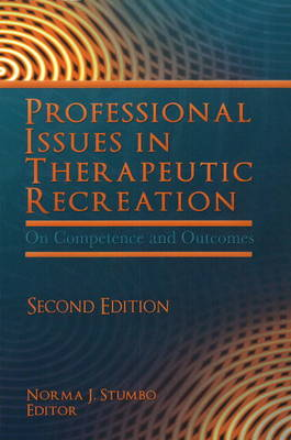 Professional Issues in Therapeutic Recreation: On Competence & Outcomes (Paperback)