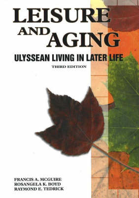 Leisure and Aging: Ulyssean Living in Later Life (Paperback)