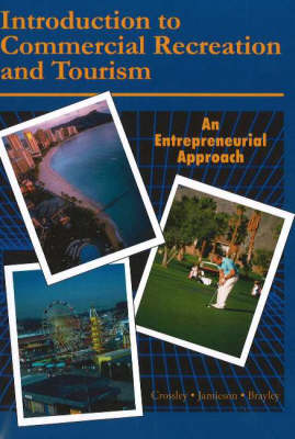 Introduction to Commercial Recreation and Tourism: An Entrepreneurial Approach (Paperback)