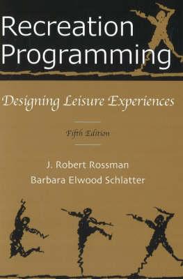 Recreation Programming: Designing Leisure Experiences (Paperback)