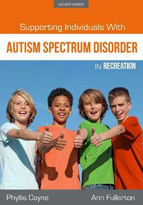 Supporting Individuals with Autism Spectrum Disorder in Recreation (Paperback)