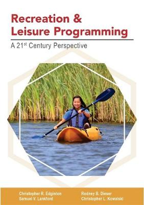 Recreation and Leisure Programming: A 21st Century Perspective (Paperback)
