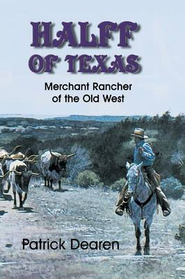 Halff of Texas: A Merchant Rancher of the Old West (Paperback)