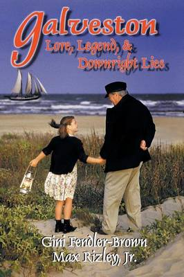 Galveston: Lore, Legend, and Downright Lies (Paperback)