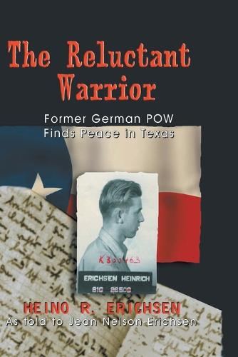 Reluctant Warrior: Former German POW Finds Peace in Texas (Paperback)