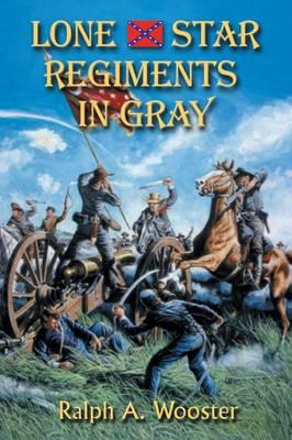 Lone Star Regiments in Gray (Paperback)