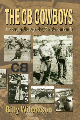 The CB Cowboys: The Saga of the Legendary Christensen Family (Paperback)