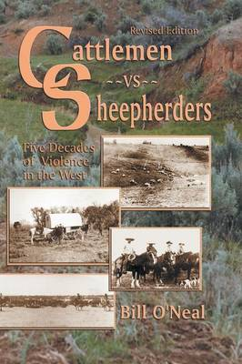 Cattlemen Vs Sheepherders: Five Decades of Violence in the West (Paperback)