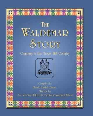The Waldemar Story: Camping in the Texas Hill Country (Paperback)