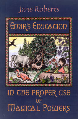 Emir'S Education in the Proper Use of Magical Powers (Paperback)