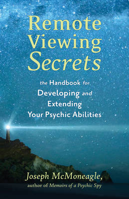 Remote Viewing Secrets: The Handbook for Developing and Extending Your Psychic Abilities (Paperback)