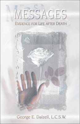 Messages: Evidence for Life After Death (Paperback)