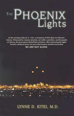 Phoenix Lights: A Skeptics Discovery That We are Not Alone (Paperback)