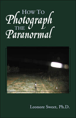 How to Photograph the Paranormal (Paperback)