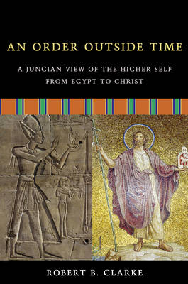 An Order Outside Time: A Jungian View of the Higher Self from Egypt to Christ (Paperback)