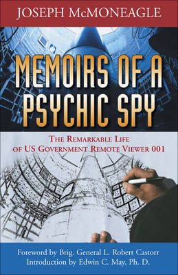 Memoirs of a Psychic Spy: The Remarkable Life of Us Government Remote Viewer 001 (Paperback)