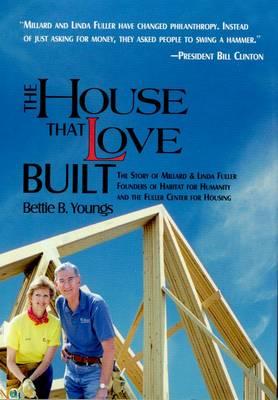 The House That Love Built (Hardback)