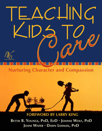 Teaching Kids to Care: Nurturing Character and Compassion (Paperback)