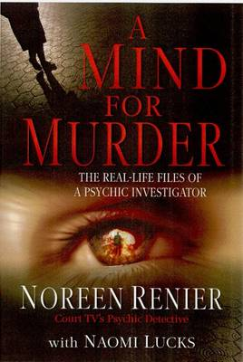 Mind for Murder: The Real-Life Files of a Psychic Investigator (Paperback)
