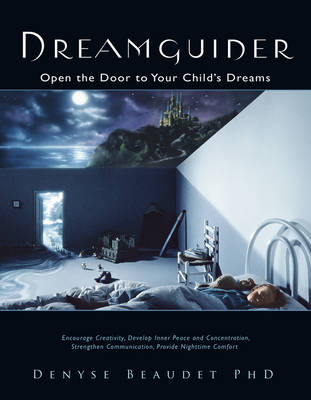 Dreamguider: Open the Door to Your Child's Dreams (Paperback)