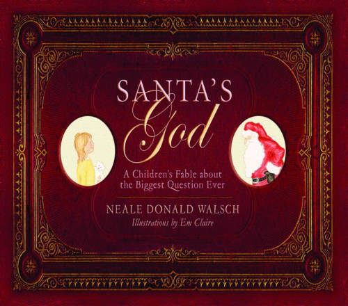 Santa'S God: A Children's Fable About the Biggest Question Ever (Hardback)