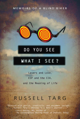 Do You See What I See: Lasers and Love, ESP and the CIA, and the Meaning of Life (Paperback)