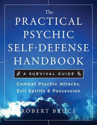 Practical Psychic Self-Defense Handbook: A Survival Guide (Paperback)