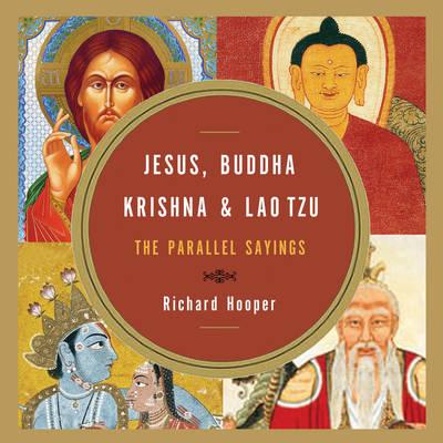 Jesus, Buddha, Krishna, and Lao Tzu: The Parallel Sayings (Paperback)