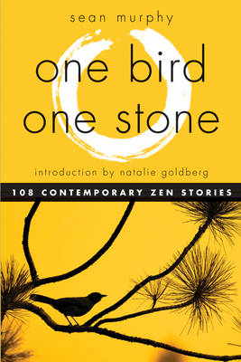 One Bird, One Stone: 108 Contemporary ZEN Stories (Paperback)