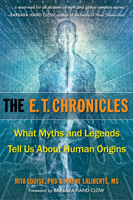E.T. Chronicles: What Myths and Legends Tell Us About Human Origins (Paperback)
