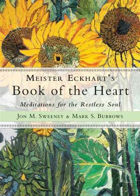 Meister Eckhart's Book of the Heart: Meditations for the Restless Soul (Paperback)