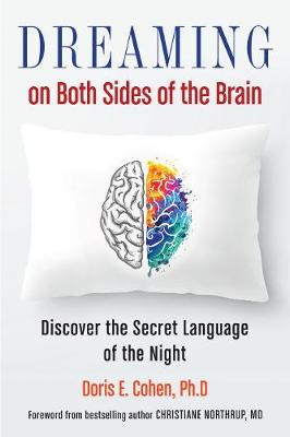 Dreaming on Both Sides of the Brain: Discover the Secret Language of the Night (Paperback)