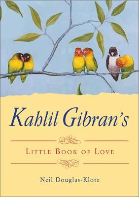 Kahlil Gibran's Little Book of Life (Paperback)