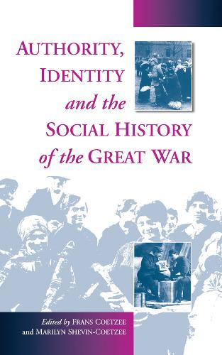 Authority, Identity and the Social History of the Great War (Hardback)
