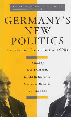 Germany's New Politics: Parties and Issues in the 1990s - Modern German Studies 1 (Hardback)