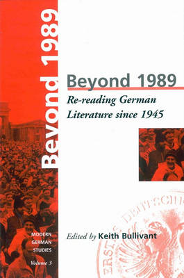 Beyond 1989: Re-reading German literature since 1945 - Modern German Studies 3 (Paperback)
