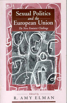 Sexual Politics and the European Union: The New Feminist Challenge (Paperback)