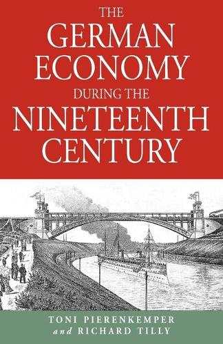 The German Economy During the Nineteenth Century (Paperback)