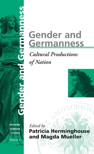 Gender and Germanness: Cultural Productions of Nation - Modern German Studies 4 (Hardback)